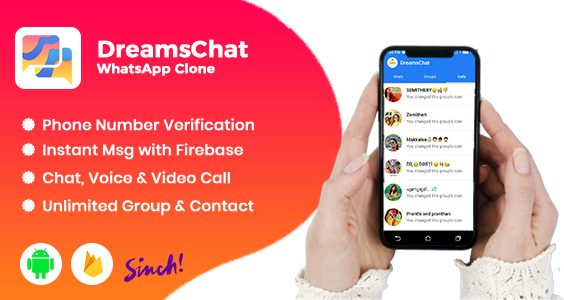 DreamsChat - WhatsApp Clone - Native Android App with Firebase Realtime Chat & Sinch for Call
